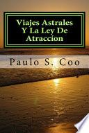 Viajes Astrales Y La Ley De Atraccion