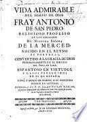 Vida admirable del Siervo de Dios Fray Antonio de San Pedro, etc