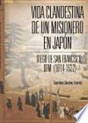 Vida Clandestina de Un Misionero En Japon