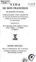 Vida de don Francisco de Quevedo Villegas ...