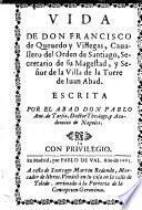 Vida de Don Francisco de Quevedo y Villegas, Canallero del Orden de Santiago (etc.)