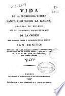 Vida de la prodigiosa virgen Santa Gertrudis la magna ... de la orden ... San Benito