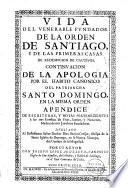 Vida del ... fundador de la Orden de Santiago, y de las primeras casas de redempcion de cautivos ...