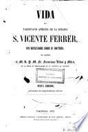 Vida del valenciano apostol de la Europa S. Vicente Ferrer