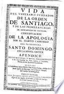 Vida del Venerabile fundador de la Orden de Santiago, y de las primeras casas de redempcion de cautivos
