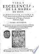Vida y excelencias de la madre de Dios. Compuestas por el padre fray Diego Murillo ... tomo primero -segundo!
