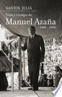 Vida y tiempo de Manuel Azaña. Biografía