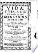 Vida y virtudes del siervo de Dios Bernardino de Obregon ... sacada a luz por el hermano Alonso de la Santissima Trinidad