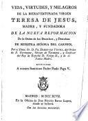 Vida,virtudes y milagros de la bienaventurada virgen Teresa de Jesús