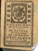 Villancicos, que se han de cantar la noche de Navidad, en la Real Capilla de las Señoras Descalzas este año de 1696