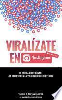 Viralízate en Instagram - Los secretos en la viralización de contenido