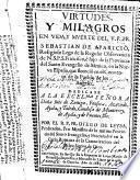 Virtudes y Milagros en vida y muerte del V. P. Sebastian de Aparicio