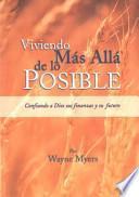 Viviendo Mas Alla de Lo Posible = Living Beyond the Possible