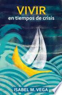 Vivir en tiempos de crisis