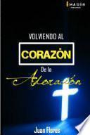 Volviendo al Corazón de la Adoración II edición versión standard
