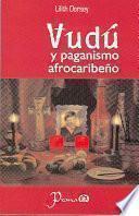 Vudu Y El Paganismo Afrocaribeno / Vudu and Afrocaribbean Paganism