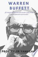 Warren Buffett [libro En Español/Spanish Book]: ¿el Mayor Inversionista del Mundo O Solo Un Tipo Extremadamente Afortunado?