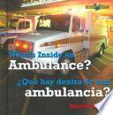 What's Inside an Ambulance?/ Que Hay Dentro De Una Ambulancia?