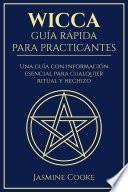 Wicca - Guía Rápida para Practicantes
