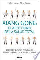 Xiang Gong, el arte chino de la salud total