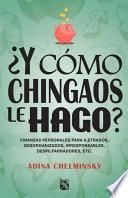 Y cmo chingaos le hago? / How the f%*# will I make ends meet?