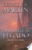 Y la muerte, su legado (Biblioteca George R. R. Martin)