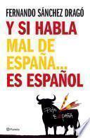 Y si habla mal de España...es español