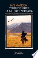 Yeruldelgger, La Muerte Nómada / Yeruldelgger, the Nomadic Death