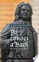 Yo conocí a Bach