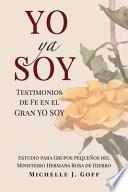 YO ya SOY: Testimonios de fe en el Gran YO SOY
