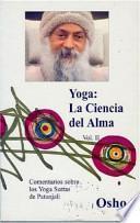 YOGA, LA CIENCIA DEL ALMA Volumen 2