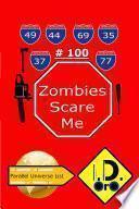 Zombies Scare Me 100 (Edicion en Español)