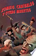Zombis, caníbales y otras muertes (Zombis 3)