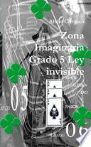 Zona Imaginaria Grado 5 Ley Invisible